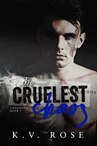The Cruelest Chaos (Unsainted, #3)