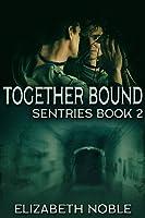 Together Bound (Sentries #2)