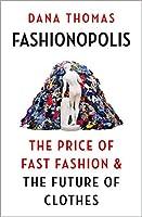 Fashionopolis: The Price Of Fast Fashion & The Future Of Clothes