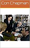 Lawyers Are People Too--Sort Of