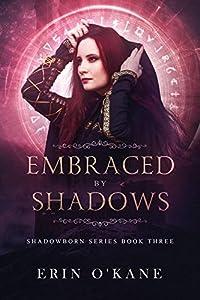 Embraced by Shadows (Shadowborn #3)