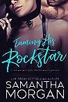Taming His Rockstar: A Standalone Rockstar Romance