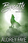 Breath (Ghost Mountain Wolf Shifters, #5)