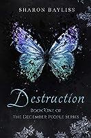 Destruction (The December People Series Book 1)