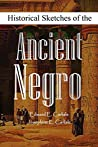 Historical Sketches of the Ancient Negro (1920)