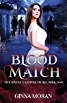 Blood Match (The Divine Vampire Heirs, #1)