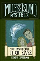 Miller's Island Mysteries 1: The Case of the Toxic River