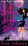 Friday Night Bites (Magic Market Mysteries, #2)