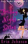 Friday Night Bites (Magic Market Mysteries, #2)