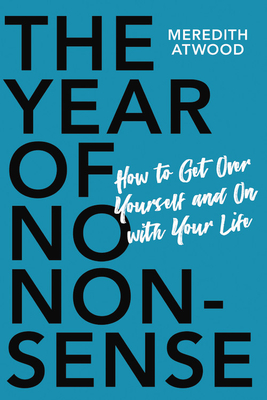 The Year of No Nonsense by Meredith Atwood