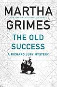 The Old Success (Richard Jury, #25)