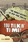 You Talkin' to Me? by E.J.  White