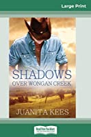 Shadows Over Wongan Creek (16pt Large Print Edition)