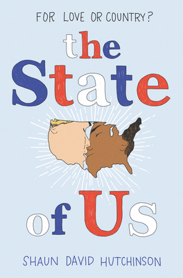 The State of Us - Shaun David Hutchinson