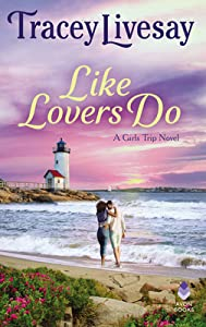 Like Lovers Do (Girls Trip, #2)