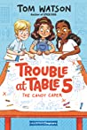 The Candy Caper (Trouble at Table 5, #1)