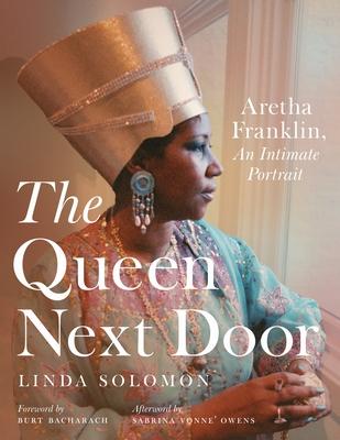 The Queen Next Door: Aretha Franklin, an Intimate Portrait