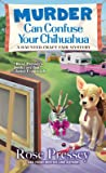 Murder Can Confuse Your Chihuahua (Haunted Craft Fair Mysteries #2)