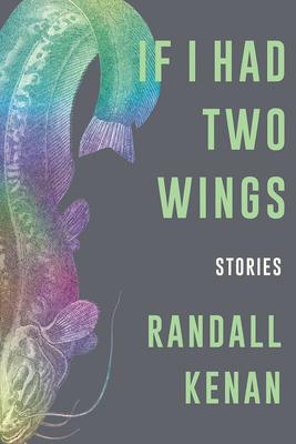 If I Had Two WingsbyRandall Kenan