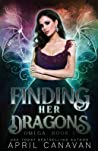 Finding Her Dragons (Omega, #1)