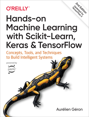 Hands-On Machine Learning with Scikit-Learn, Keras, and Tenso... by Aurélien Géron