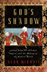 God's Shadow: Sultan Selim, His Ottoman Empire, and the Making of the Modern World