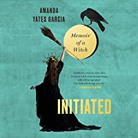 Initiated: Memoir of a Witch
