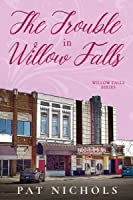 The Trouble In Willow Falls