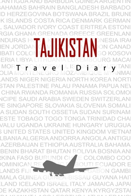 Tajikistan Travel Diary: Travel and vacation diary for Tajikistan. A logbook with important pre-made pages and many free sites for your travel memories. For a present, notebook or as a parting gift