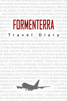 Formenterra Travel Diary: Travel and vacation diary for Formenterra. A logbook with important pre-made pages and many free sites for your travel memories. For a present, notebook or as a parting gift