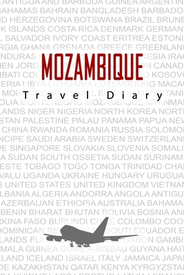 Mozambique Travel Diary: Travel and vacation diary for Mozambique. A logbook with important pre-made pages and many free sites for your travel memories. For a present, notebook or as a parting gift