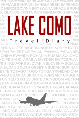 lake Como Travel Diary: Travel and vacation diary for lake Como. A logbook with important pre-made pages and many free sites for your travel memories. For a present, notebook or as a parting gift