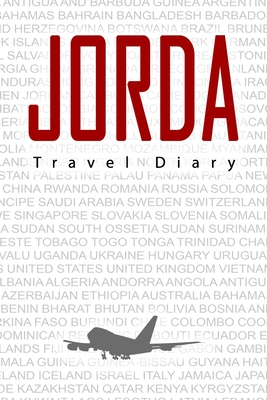 Jordan Travel Diary: Travel and vacation diary for Jordan. A logbook with important pre-made pages and many free sites for your travel memories. For a present, notebook or as a parting gift