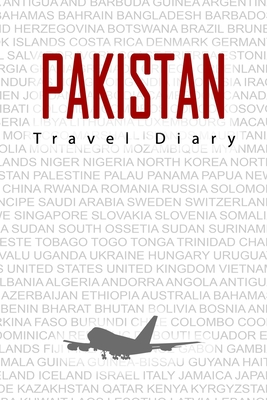 Pakistan Travel Diary: Travel and vacation diary for Pakistan. A logbook with important pre-made pages and many free sites for your travel memories. For a present, notebook or as a parting gift