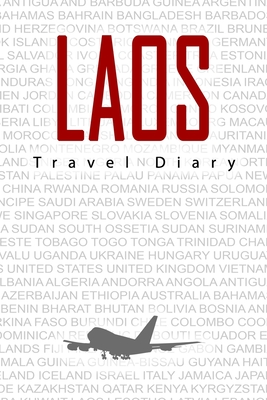 Laos Travel Diary: Travel and vacation diary for Laos. A logbook with important pre-made pages and many free sites for your travel memories. For a present, notebook or as a parting gift
