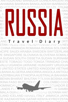 Russia Travel Diary: Travel and vacation diary for Russia. A logbook with important pre-made pages and many free sites for your travel memories. For a present, notebook or as a parting gift