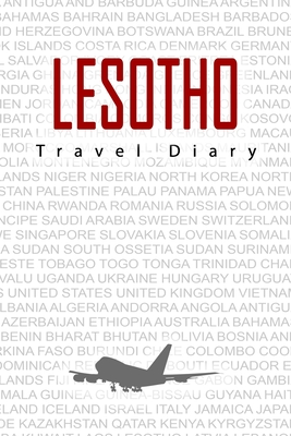 Lesotho Travel Diary: Travel and vacation diary for Lesotho. A logbook with important pre-made pages and many free sites for your travel memories. For a present, notebook or as a parting gift