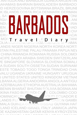 Barbados Travel Diary: Travel and vacation diary for Barbados. A logbook with important pre-made pages and many free sites for your travel memories. For a present, notebook or as a parting gift