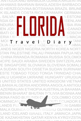 Florida Travel Diary: Travel and vacation diary for Florida. A logbook with important pre-made pages and many free sites for your travel memories. For a present, notebook or as a parting gift