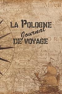 La Pologne Journal de Voyage: 6x9 Carnet de voyage I Journal de voyage avec instructions, Checklists et Bucketlists, cadeau parfait pour votre s�jour en Pologne et pour chaque voyageur.