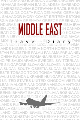 middle East Travel Diary: Travel and vacation diary for middle East. A logbook with important pre-made pages and many free sites for your travel memories. For a present, notebook or as a parting gift