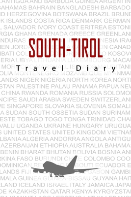 South-Tirol Travel Diary: Travel and vacation diary for South-Tirol. A logbook with important pre-made pages and many free sites for your travel memories. For a present, notebook or as a parting gift