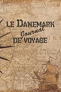 Le Danemark Journal de Voyage: 6x9 Carnet de voyage I Journal de voyage avec instructions, Checklists et Bucketlists, cadeau parfait pour votre s�jour au Danemark et pour chaque voyageur.
