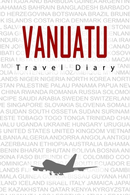 vanuatu Travel Diary: Travel and vacation diary for vanuatu. A logbook with important pre-made pages and many free sites for your travel memories. For a present, notebook or as a parting gift