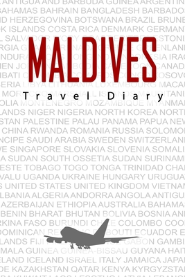 Maldives Travel Diary: Travel and vacation diary for Maldives. A logbook with important pre-made pages and many free sites for your travel memories. For a present, notebook or as a parting gift