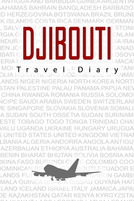 Djibouti Travel Diary: Travel and vacation diary for Djibouti. A logbook with important pre-made pages and many free sites for your travel memories. For a present, notebook or as a parting gift