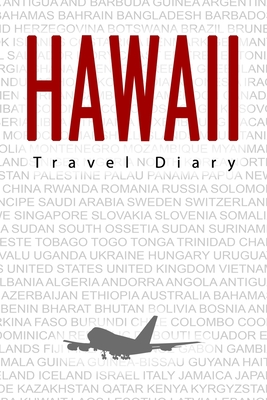 Hawaii Travel Diary: Travel and vacation diary for Hawaii. A logbook with important pre-made pages and many free sites for your travel memories. For a present, notebook or as a parting gift