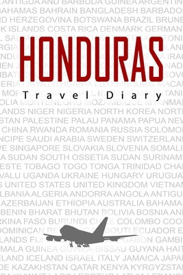 Honduras Travel Diary: Travel and vacation diary for Honduras. A logbook with important pre-made pages and many free sites for your travel memories. For a present, notebook or as a parting gift