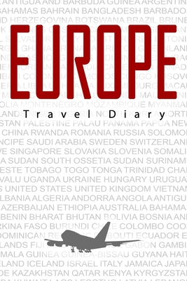 Europe Travel Diary: Travel and vacation diary for Europe. A logbook with important pre-made pages and many free sites for your travel memories. For a present, notebook or as a parting gift