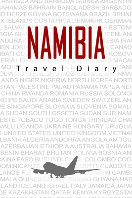 Namibia Travel Diary: Travel and vacation diary for Namibia. A logbook with important pre-made pages and many free sites for your travel memories. For a present, notebook or as a parting gift